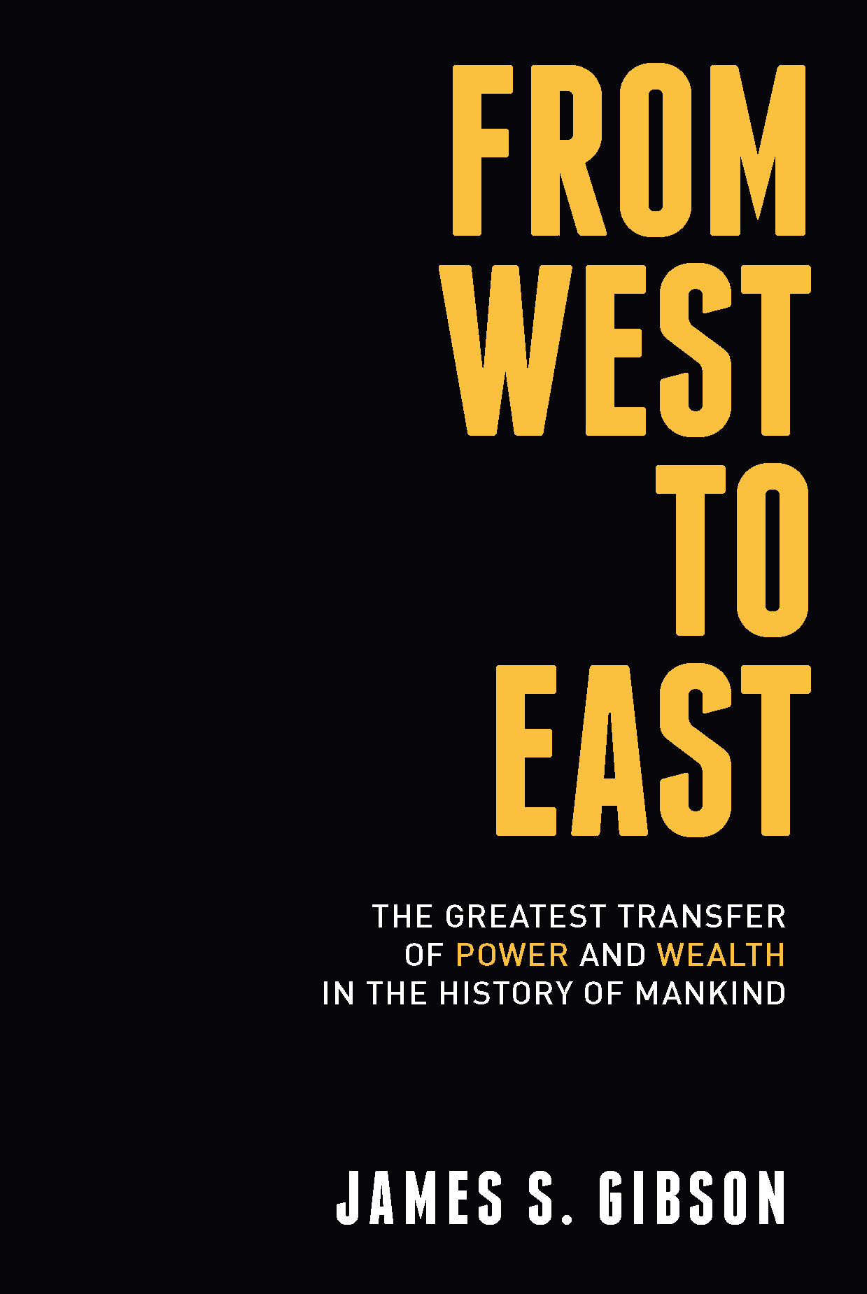 Learn about the greatest transfer of wealth and power in the history of Mankind in the book From West to East